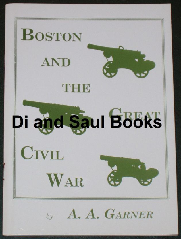 Boston and the Great Civil War, by A.A. Garner